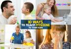 10 Ways to Teach Hygiene to Your Kids
