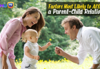 Factors Most Likely to Affect a Parent-Child Relationship